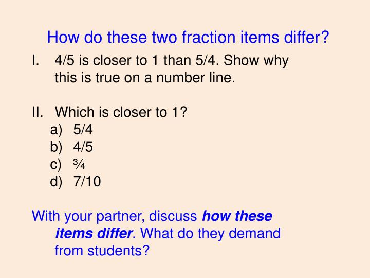 How do these two fraction items differ