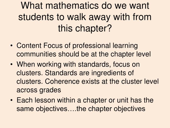 What mathematics do we want students to walk away with from this chapter?