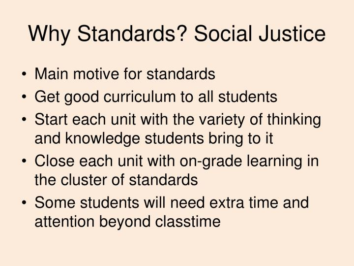 Why Standards? Social Justice