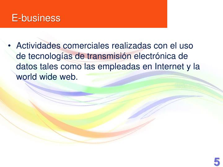 Actividades comerciales realizadas con el uso de tecnologías de transmisión electrónica de datos tales como las empleadas en Internet y la