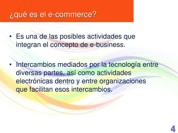 Es una de las posibles actividades que integran el concepto de e-business.