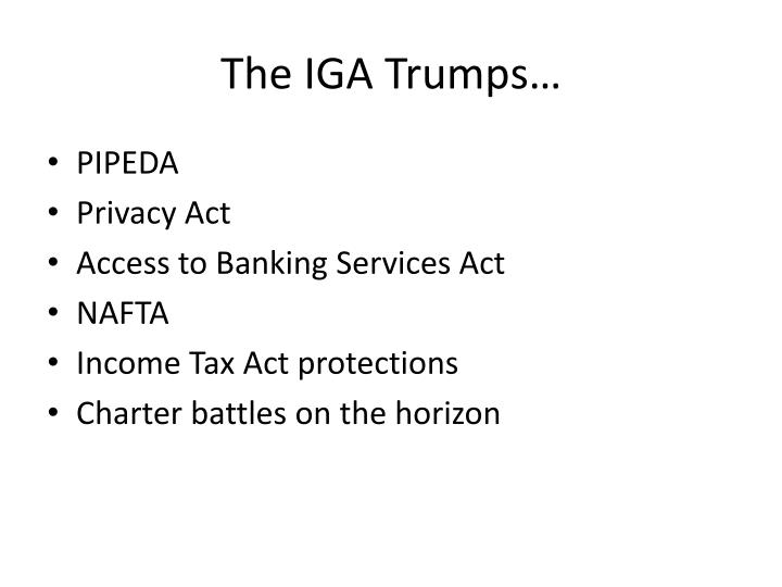 The IGA Trumps…