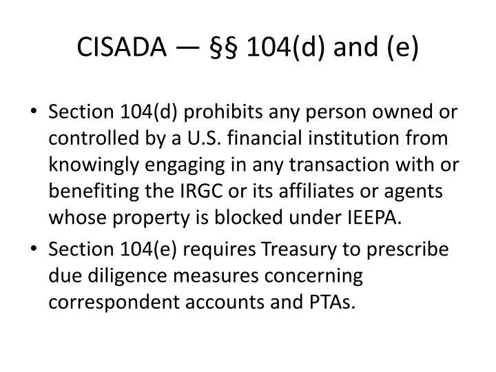 CISADA — §§ 104(d) and (e)