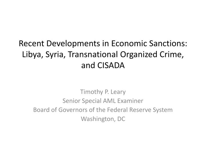Recent developments in economic sanctions libya syria transnational organized crime and cisada
