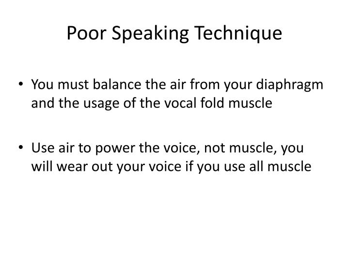 Poor Speaking Technique