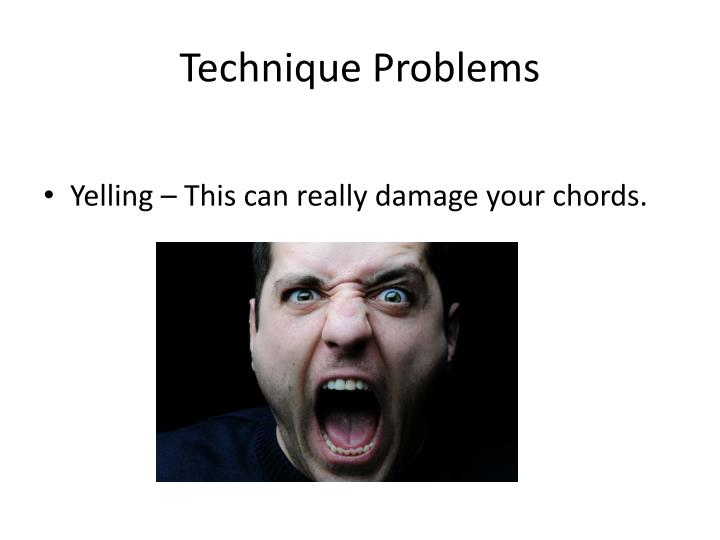 Technique Problems