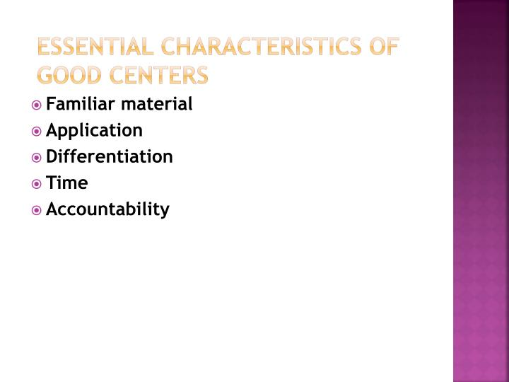 Essential characteristics of good centers
