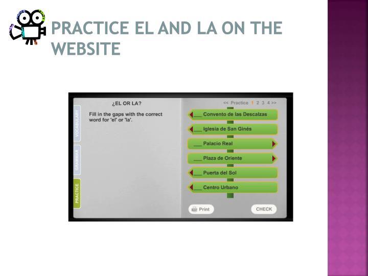 Practice El and La on the website