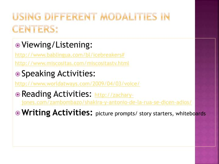 Using different modalities in centers: