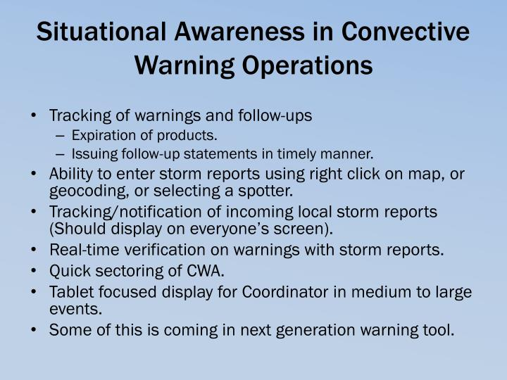 Situational Awareness in Convective Warning Operations