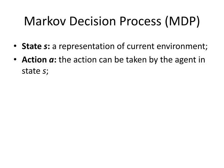 Markov Decision Process (MDP)