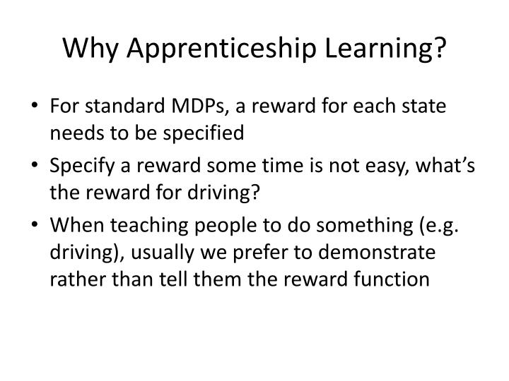 Why Apprenticeship Learning?
