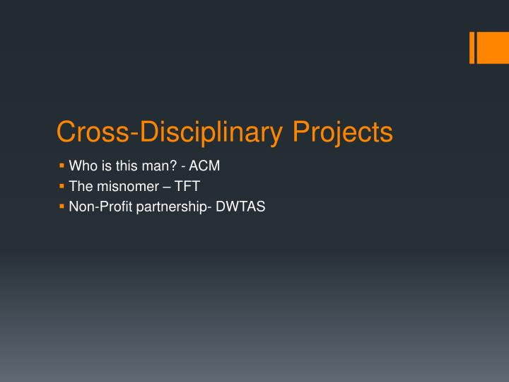 Cross-Disciplinary Projects