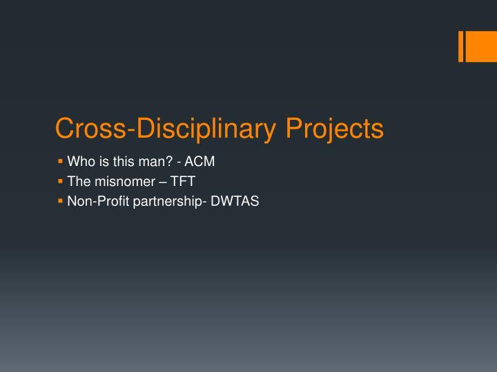Cross-Disciplinary Projects