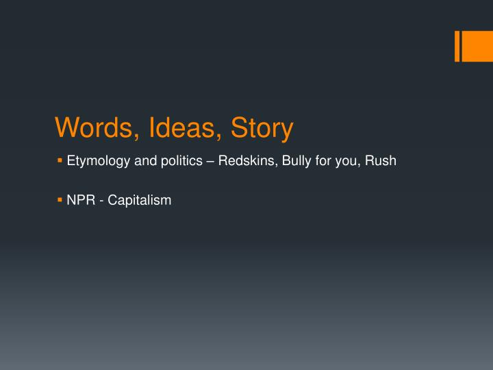 Words, Ideas, Story