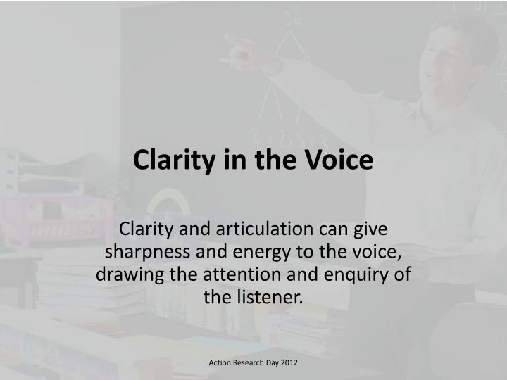 Clarity in the Voice
