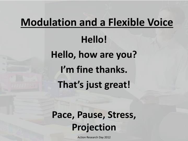 Modulation and a Flexible Voice