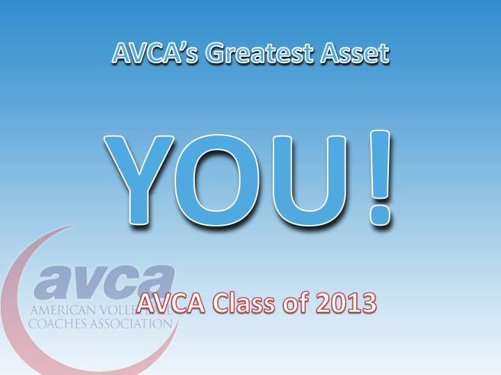 AVCA's Greatest Asset