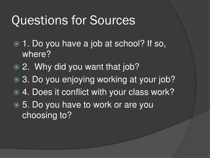 Questions for sources