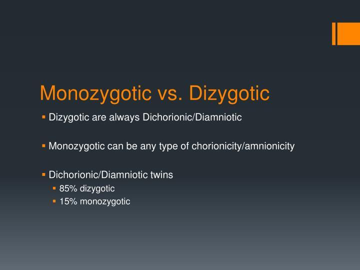 Monozygotic vs. Dizygoti