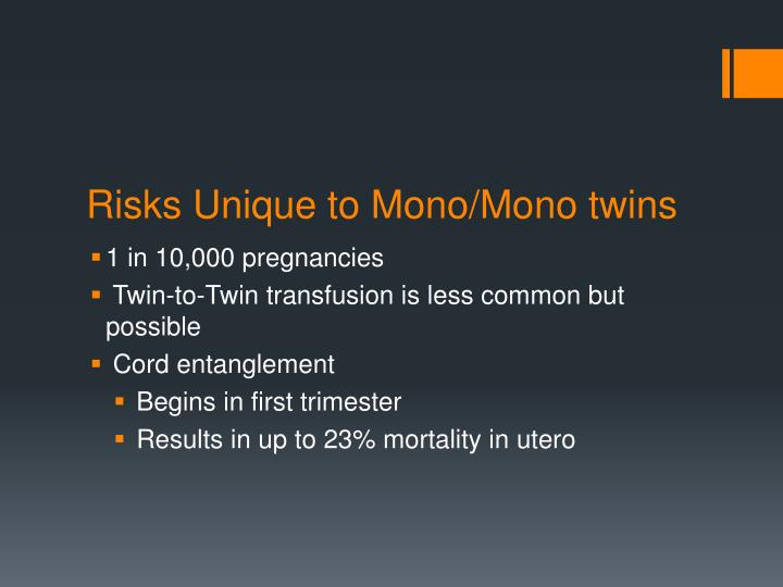 Risks Unique to Mono/Mono twins