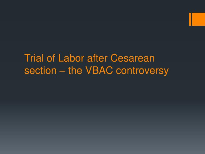 Trial of Labor after Cesarean section – the VBAC controversy