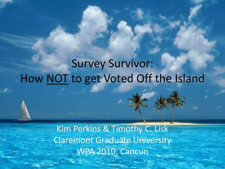 Survey survivor how not to get voted off the island