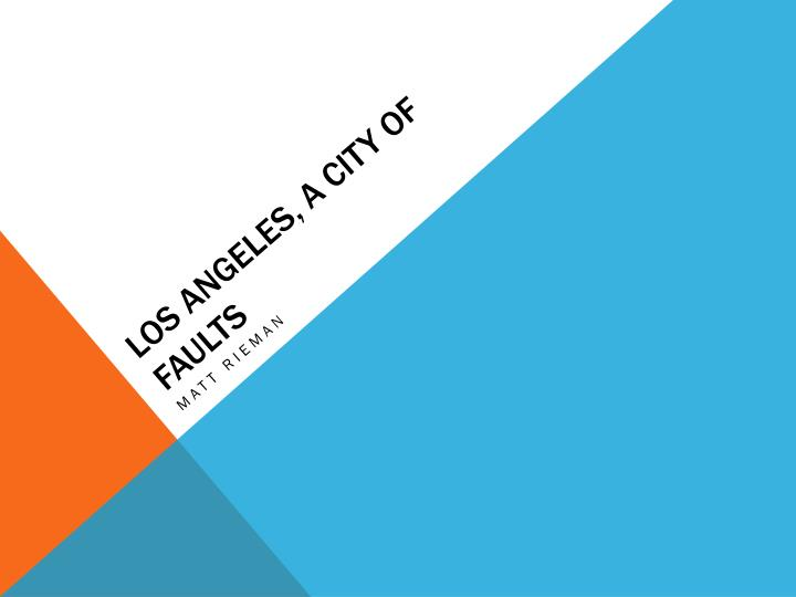 Los Angeles: A City of Faults