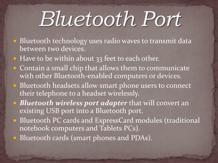 Bluetooth Port
