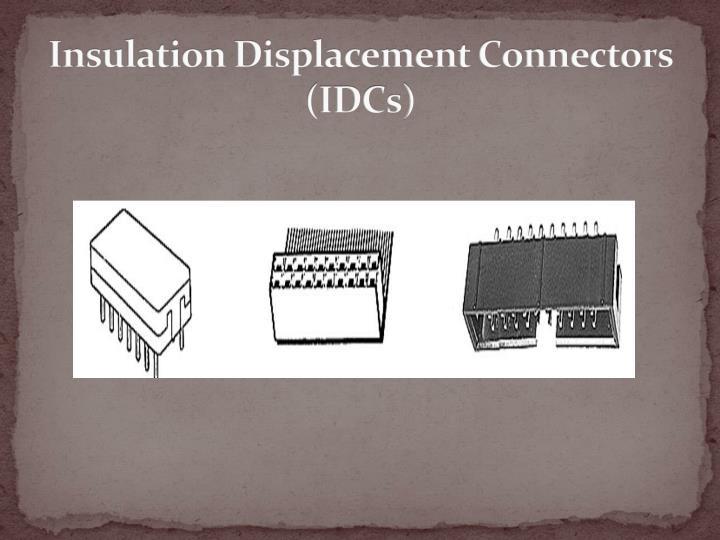 Insulation Displacement Connectors (IDCs)