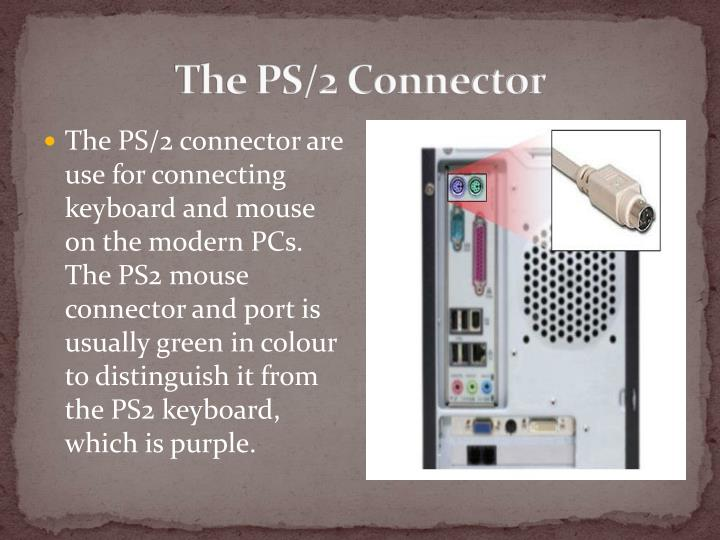 The PS/2 Connector