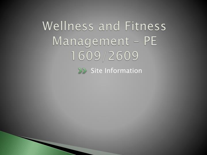 Wellness and Fitness Management – PE 1609/2609