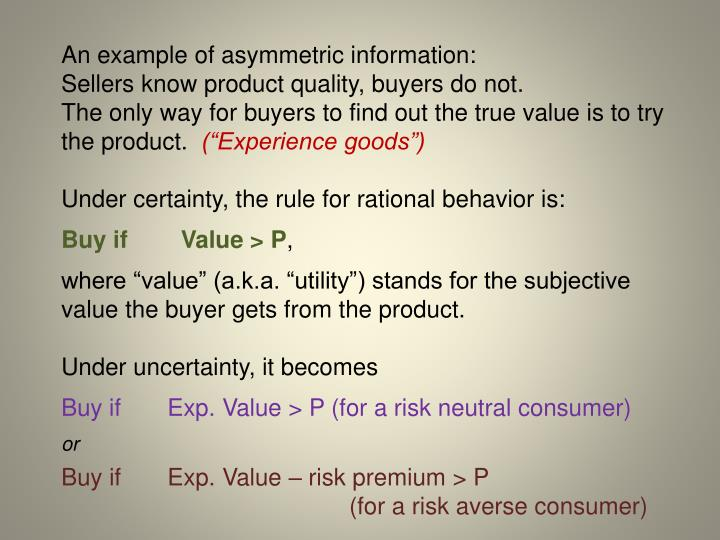 An example of asymmetric information: