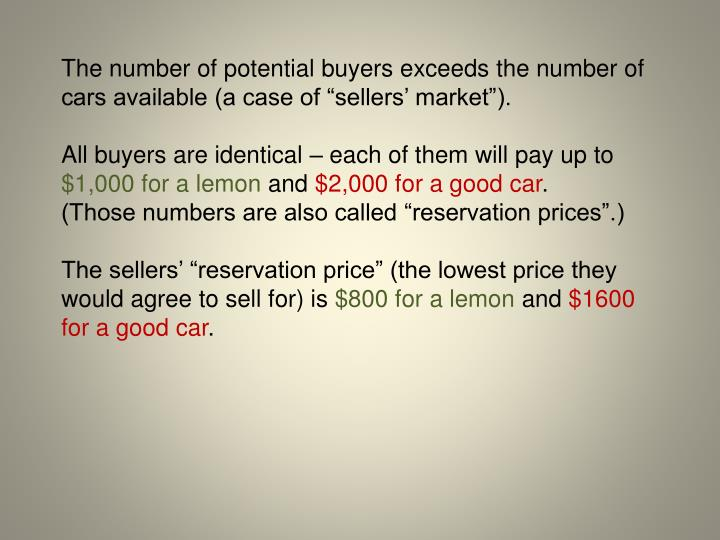 "The number of potential buyers exceeds the number of cars available (a case of ""sellers' market"")."