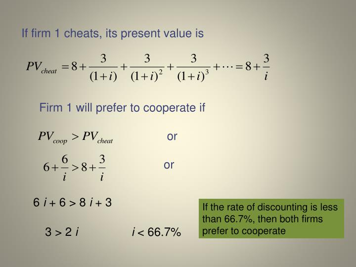 If firm 1 cheats, its present value is