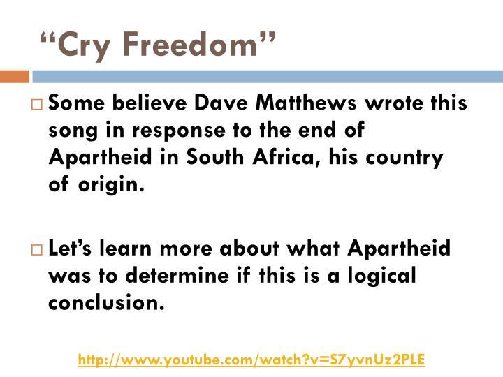 """Cry Freedom"""