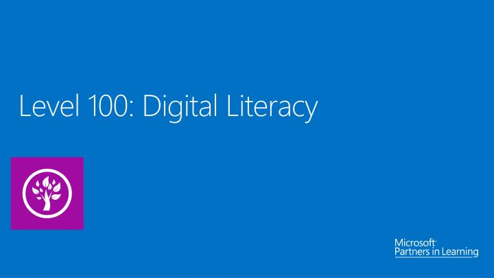 Level 100: Digital Literacy