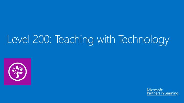 Level 200: Teaching with Technology