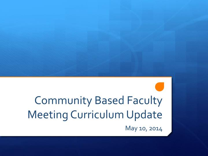Community based faculty meeting curriculum update