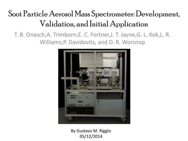 Soot particle aerosol mass spectrometer development validation and initial application