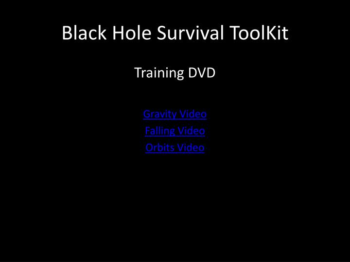 Black Hole Survival