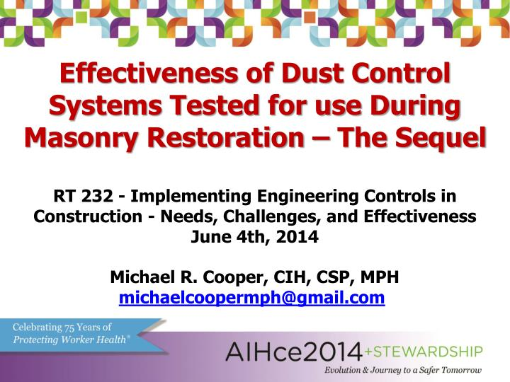 Effectiveness of dust control systems tested for use during masonry restoration the sequel