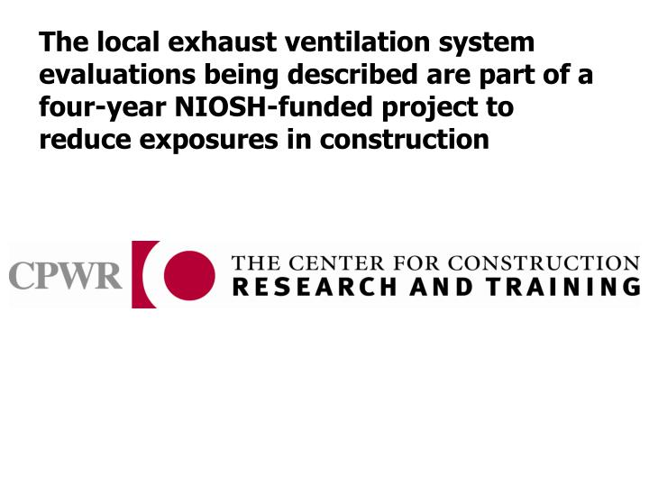 The local exhaust ventilation system evaluations being described are
