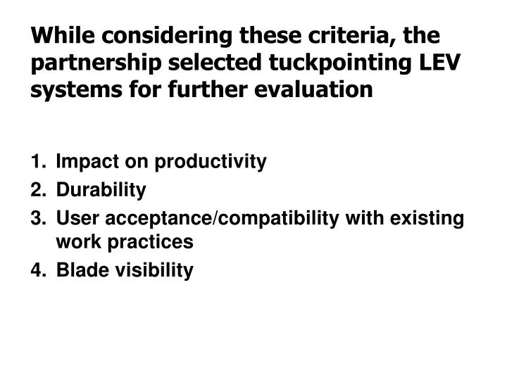 While considering these criteria, the partnership selected