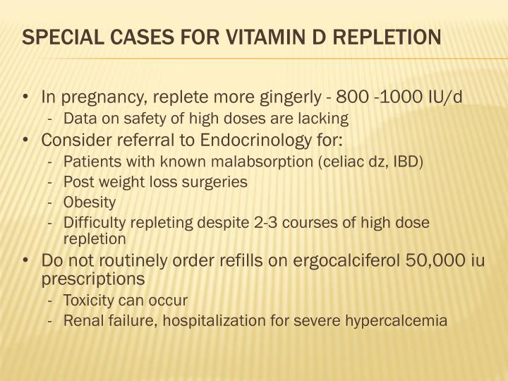 Special cases for vitamin D repletion