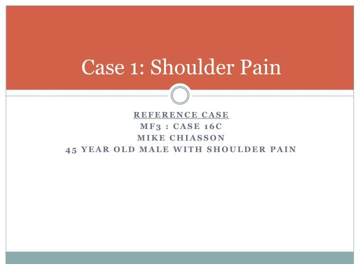 Case 1: Shoulder Pain