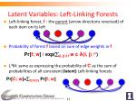 latent variables left linking forests
