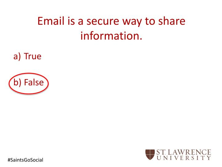 Email is a secure way to share information