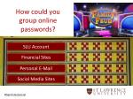 how could you group online passwords