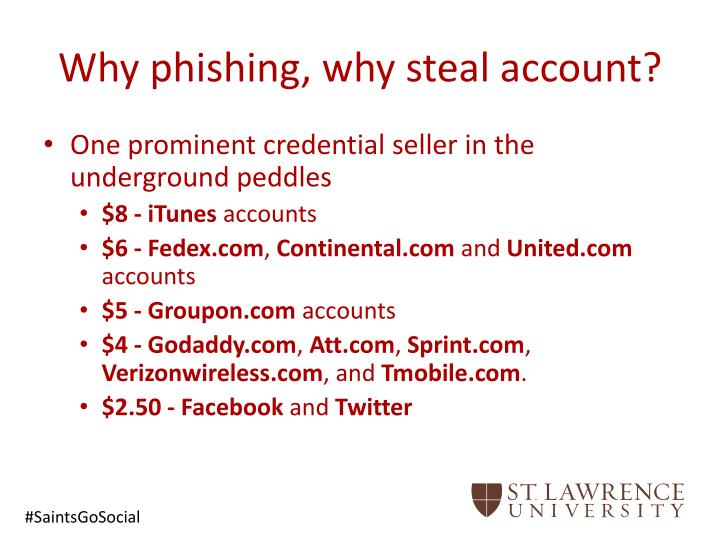 Why phishing, why steal account?